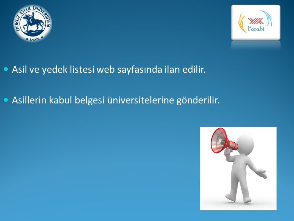 Asil ve yedek listesi web sayfasında ilan edilir.