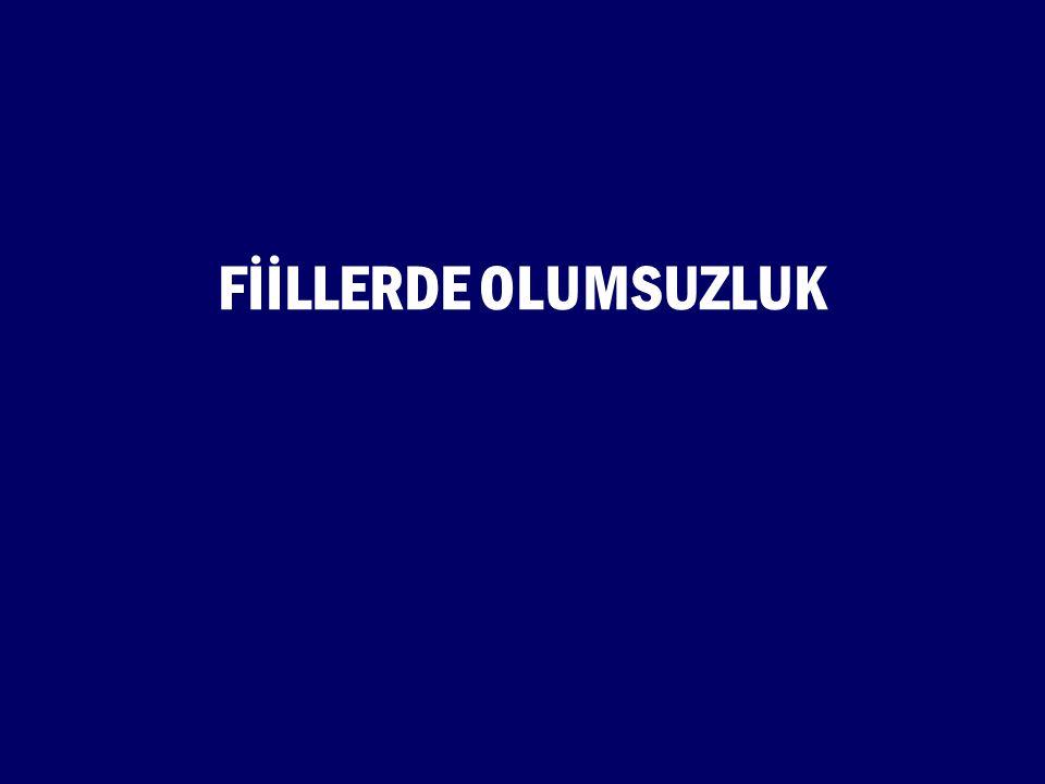 FİİLLERDE OLUMSUZLUK