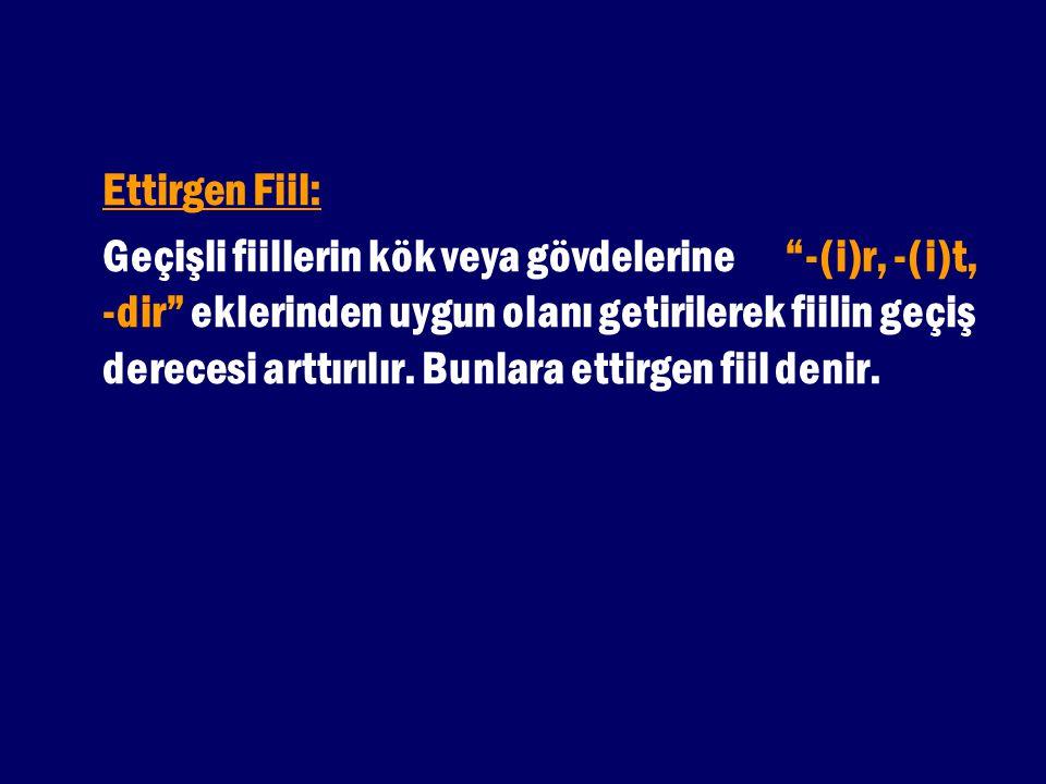 Ettirgen Fiil: