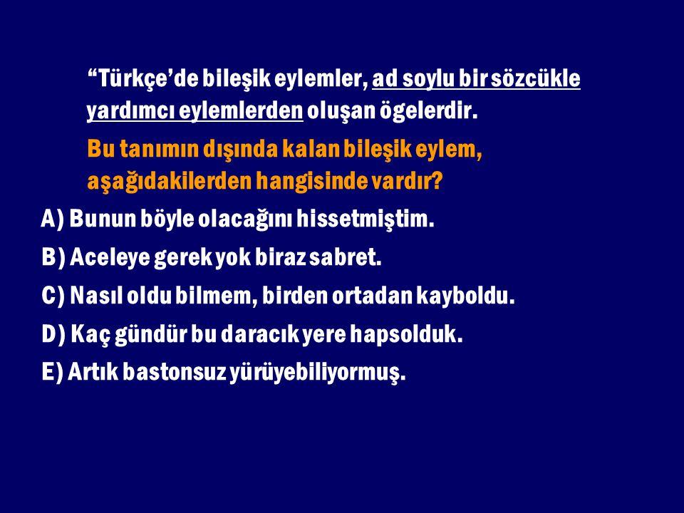 Türkçe'de bileşik eylemler, ad soylu bir sözcükle yardımcı eylemlerden oluşan ögelerdir.
