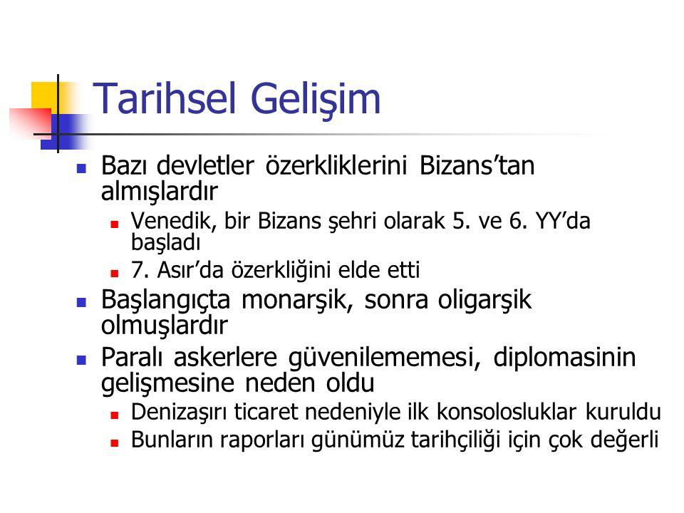 Tarihsel Gelişim Bazı devletler özerkliklerini Bizans'tan almışlardır