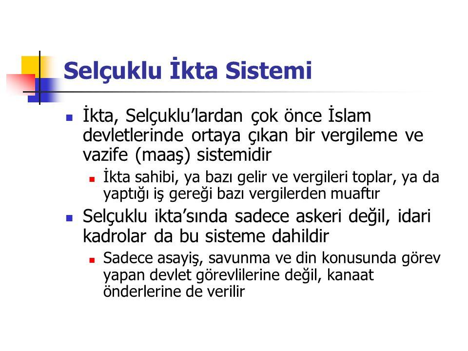 Selçuklu İkta Sistemi İkta, Selçuklu'lardan çok önce İslam devletlerinde ortaya çıkan bir vergileme ve vazife (maaş) sistemidir.