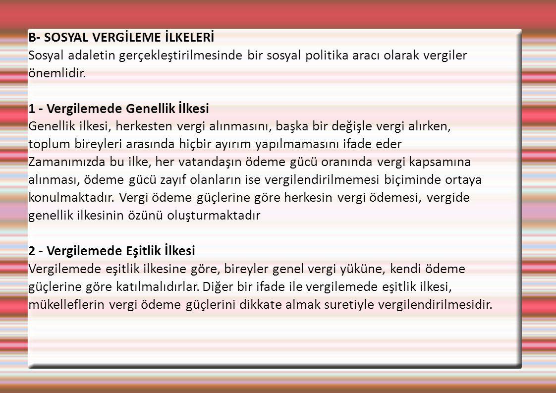 B- SOSYAL VERGİLEME İLKELERİ