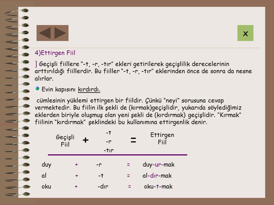 x 4)Ettirgen Fiil.