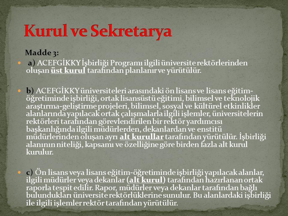 Kurul ve Sekretarya Madde 3: