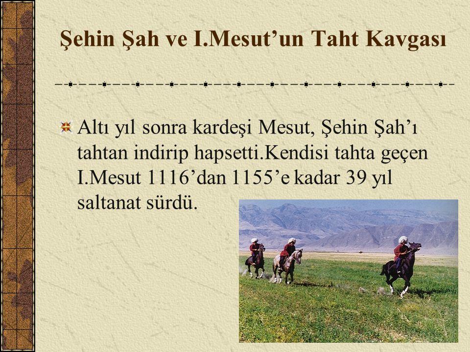 Şehin Şah ve I.Mesut'un Taht Kavgası