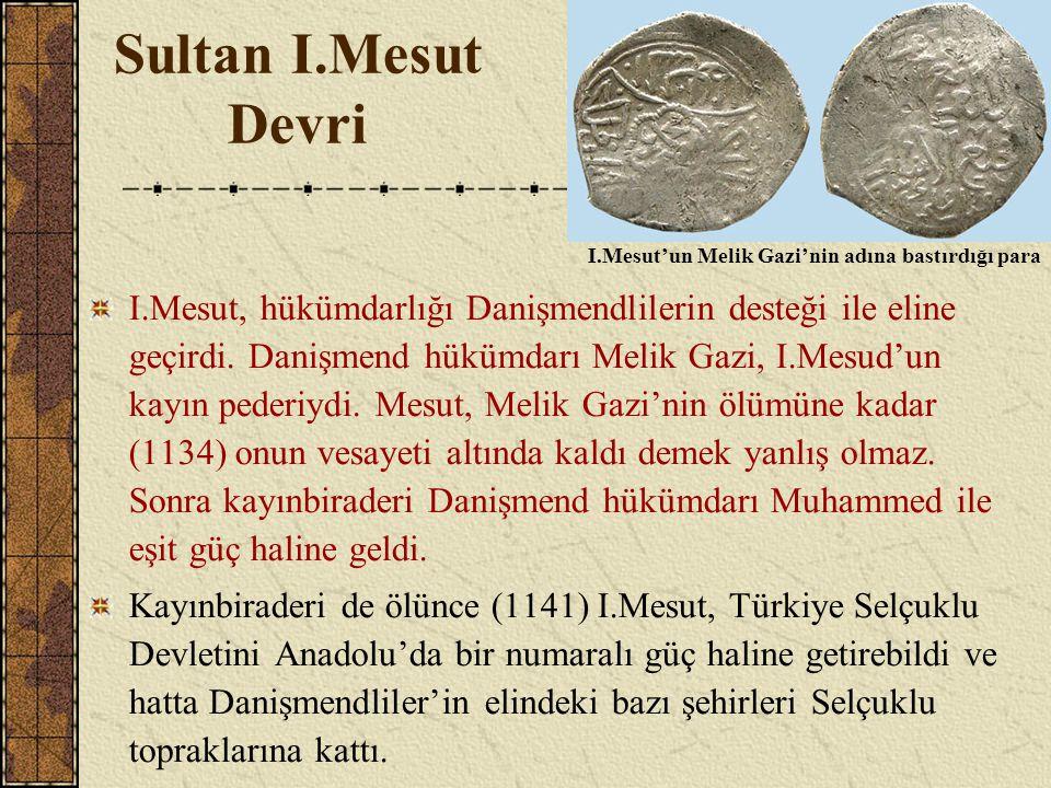 Sultan I.Mesut Devri I.Mesut'un Melik Gazi'nin adına bastırdığı para.