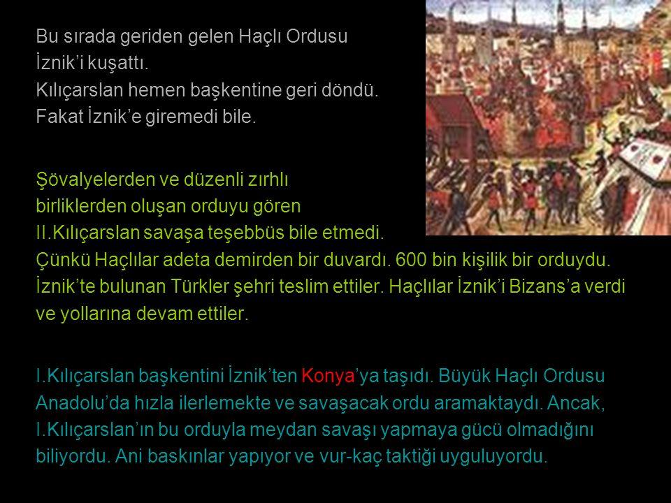 Bu sırada geriden gelen Haçlı Ordusu İznik'i kuşattı