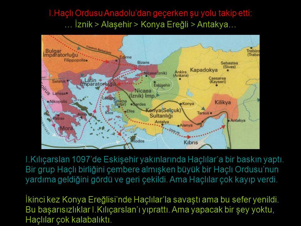 I.Haçlı Ordusu Anadolu'dan geçerken şu yolu takip etti: