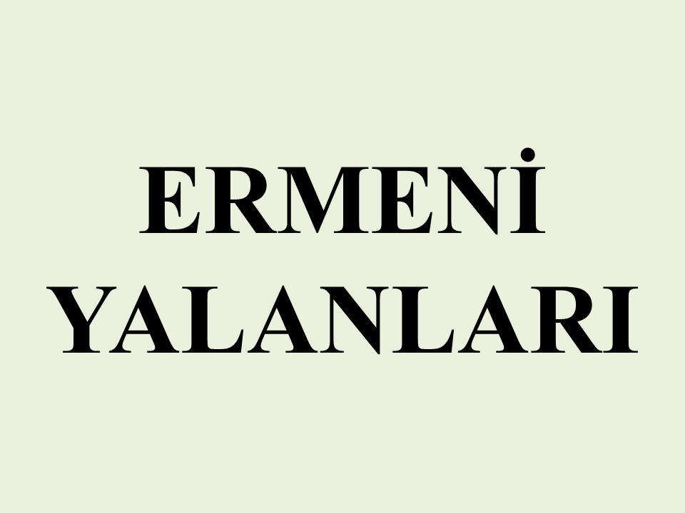 ERMENİ YALANLARI