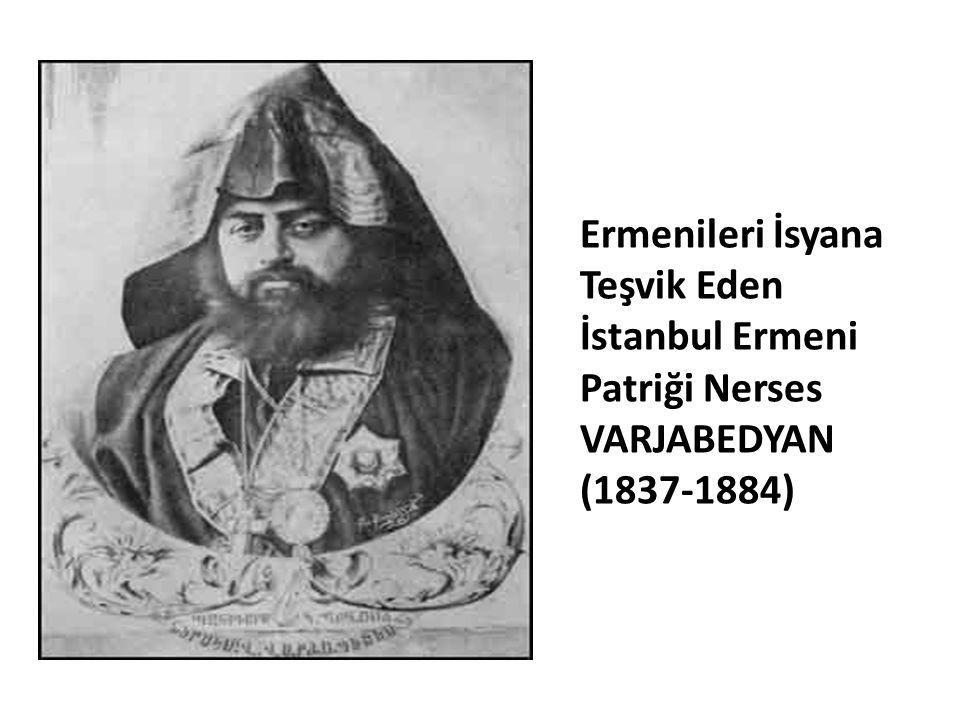 Ermenileri İsyana Teşvik Eden