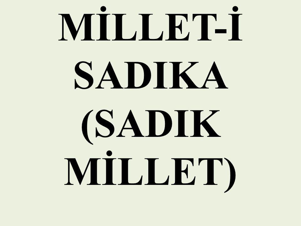 MİLLET-İ SADIKA (SADIK MİLLET)