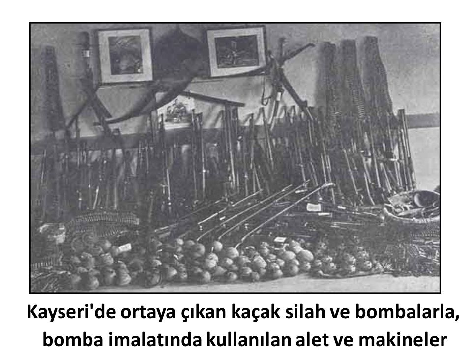 Kayseri de ortaya çıkan kaçak silah ve bombalarla, bomba imalatında kullanılan alet ve makineler