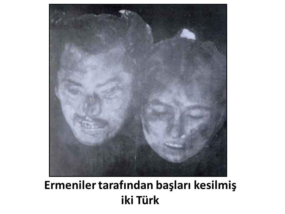 Ermeniler tarafından başları kesilmiş iki Türk