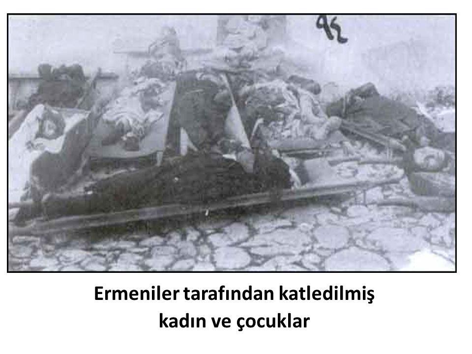 Ermeniler tarafından katledilmiş kadın ve çocuklar