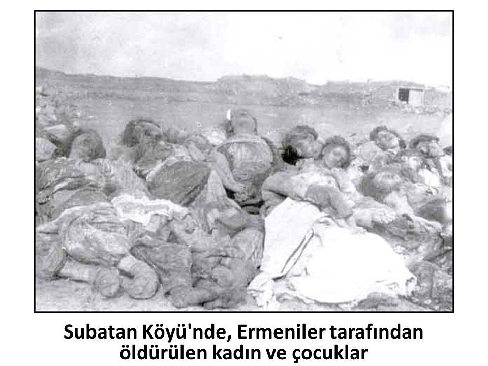 Subatan Köyü nde, Ermeniler tarafından öldürülen kadın ve çocuklar