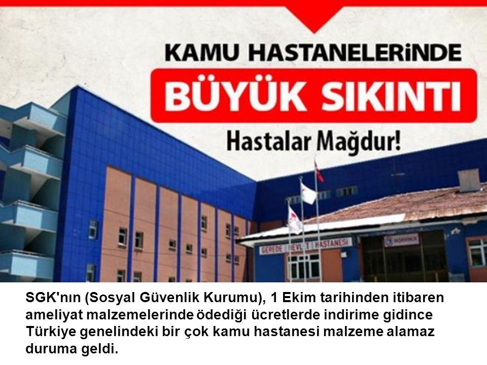SGK nın (Sosyal Güvenlik Kurumu), 1 Ekim tarihinden itibaren ameliyat malzemelerinde ödediği ücretlerde indirime gidince Türkiye genelindeki bir çok kamu hastanesi malzeme alamaz duruma geldi.