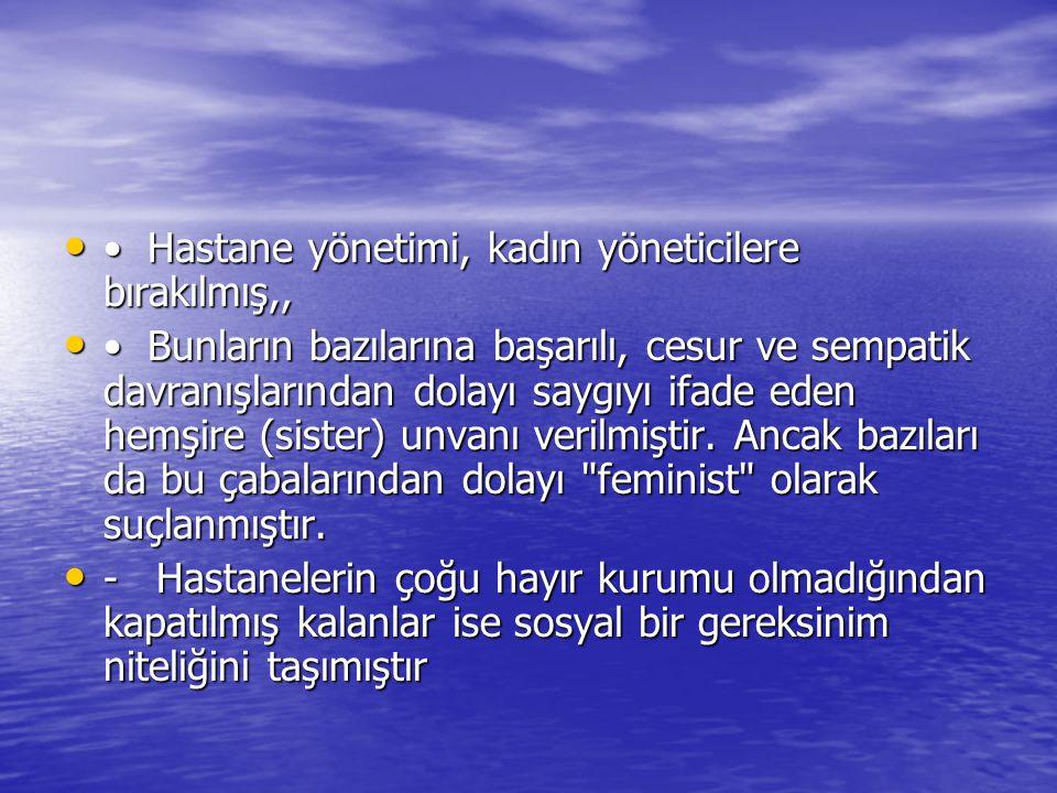 • Hastane yönetimi, kadın yöneticilere bırakılmış,,
