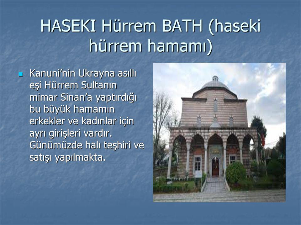 HASEKI Hürrem BATH (haseki hürrem hamamı)