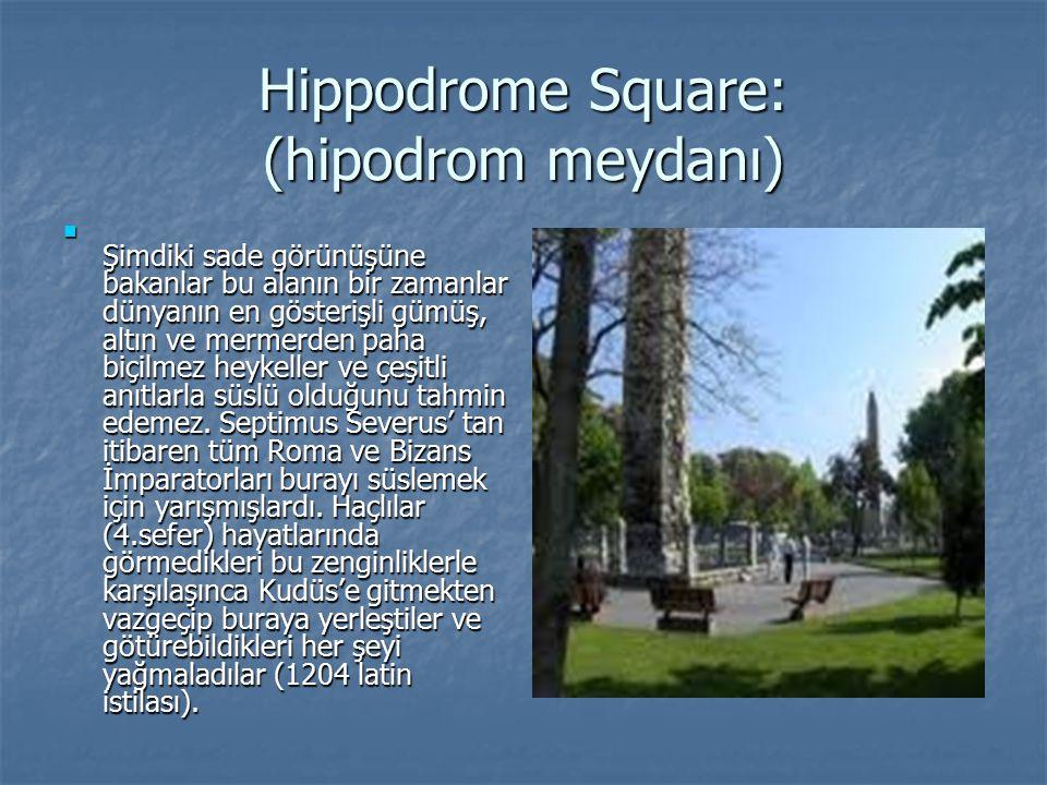 Hippodrome Square: (hipodrom meydanı)