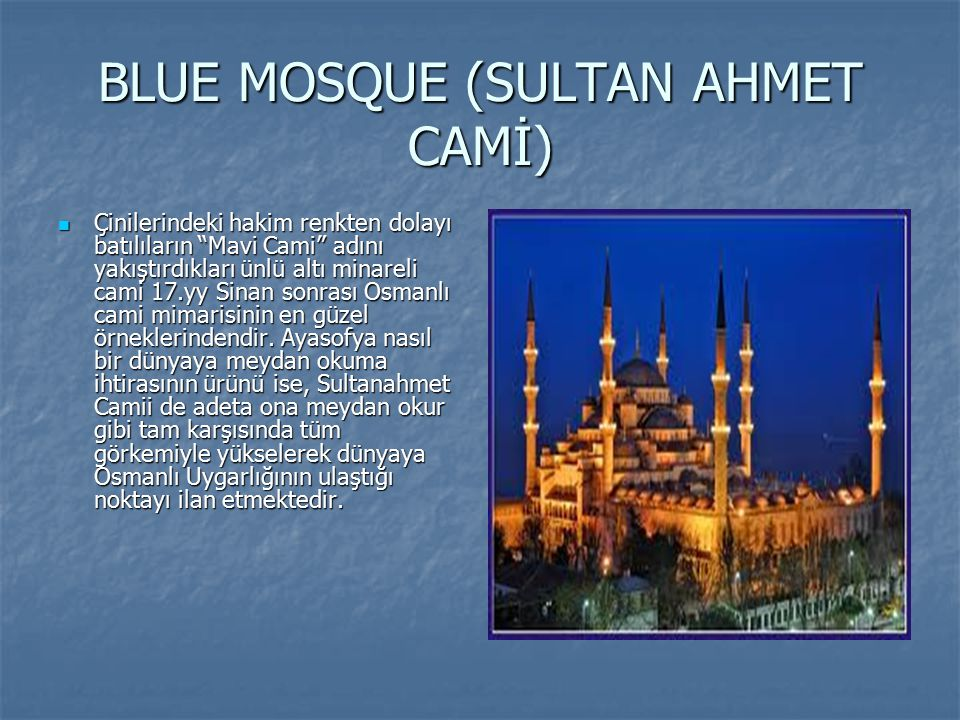 BLUE MOSQUE (SULTAN AHMET CAMİ)