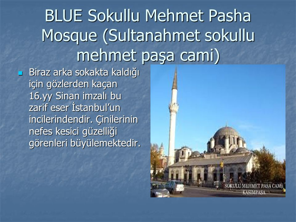 BLUE Sokullu Mehmet Pasha Mosque (Sultanahmet sokullu mehmet paşa cami)