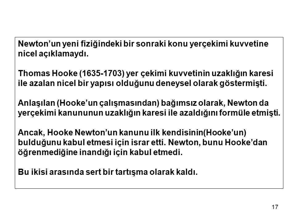 Newton'un yeni fiziğindeki bir sonraki konu yerçekimi kuvvetine nicel açıklamaydı.