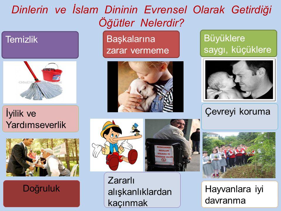 Dinlerin ve İslam Dininin Evrensel Olarak Getirdiği Öğütler Nelerdir