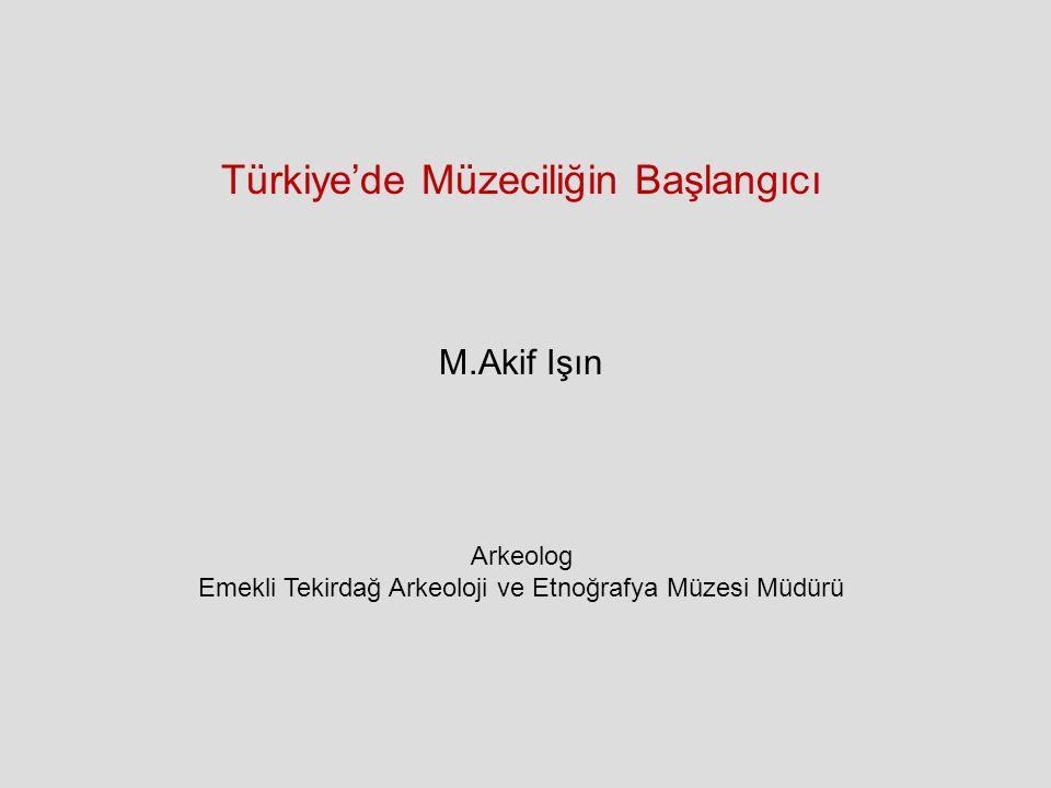 Türkiye'de Müzeciliğin Başlangıcı