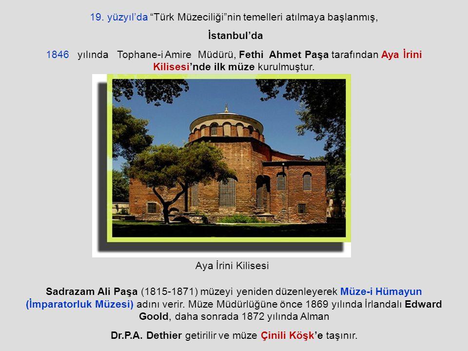 19. yüzyıl'da Türk Müzeciliği nin temelleri atılmaya başlanmış,