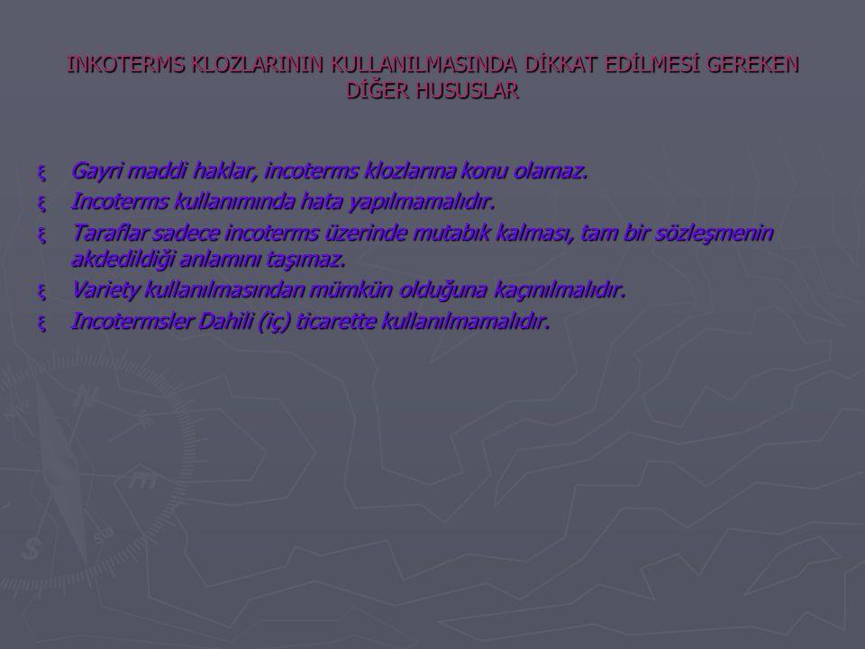 INKOTERMS KLOZLARININ KULLANILMASINDA DİKKAT EDİLMESİ GEREKEN DİĞER HUSUSLAR