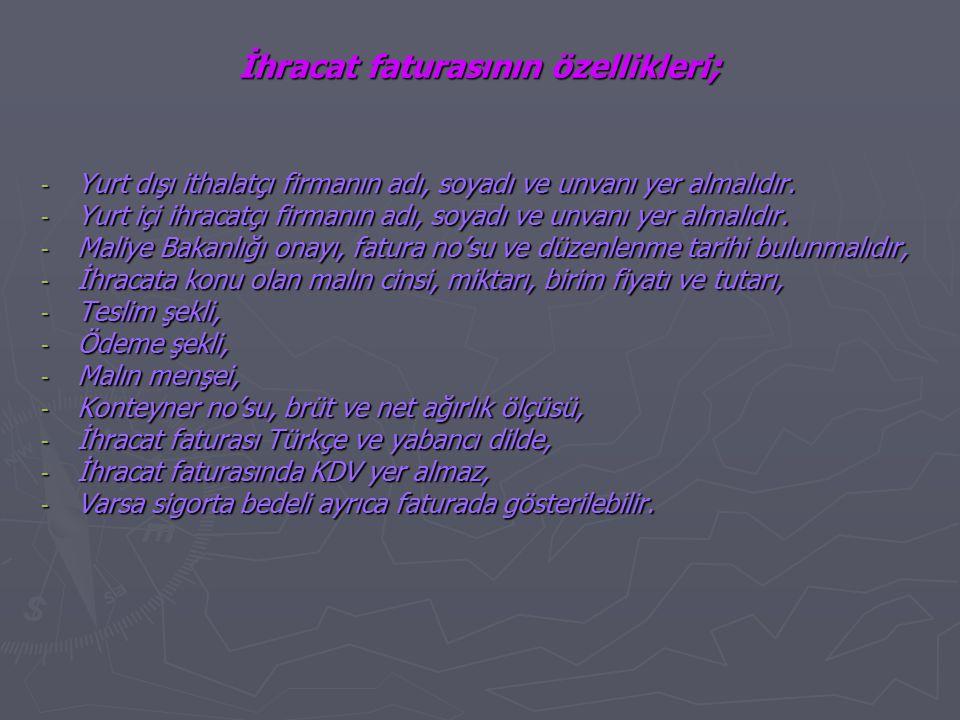 İhracat faturasının özellikleri;
