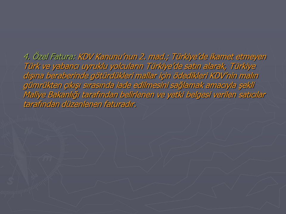 4. Özel Fatura: KDV Kanunu'nun 2. mad