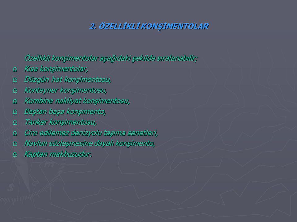 2. ÖZELLİKLİ KONŞİMENTOLAR