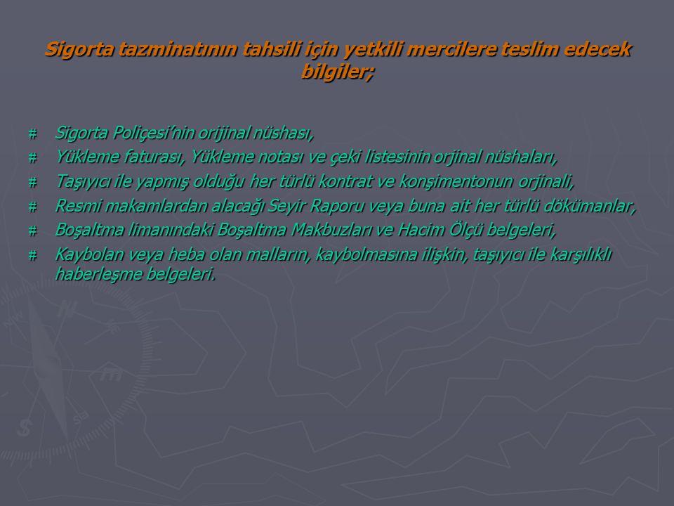 Sigorta tazminatının tahsili için yetkili mercilere teslim edecek bilgiler;