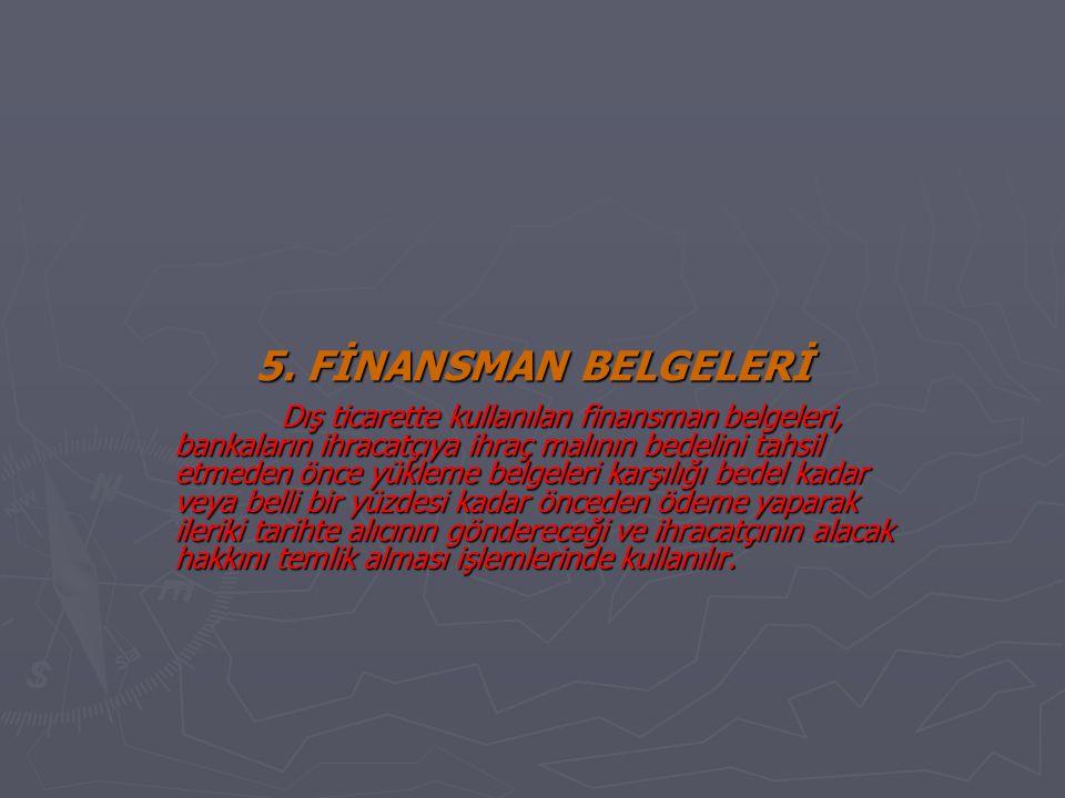 5. FİNANSMAN BELGELERİ