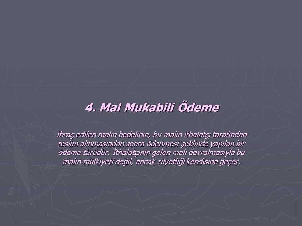 4. Mal Mukabili Ödeme