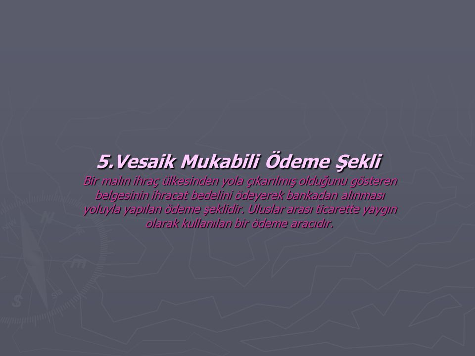 5.Vesaik Mukabili Ödeme Şekli