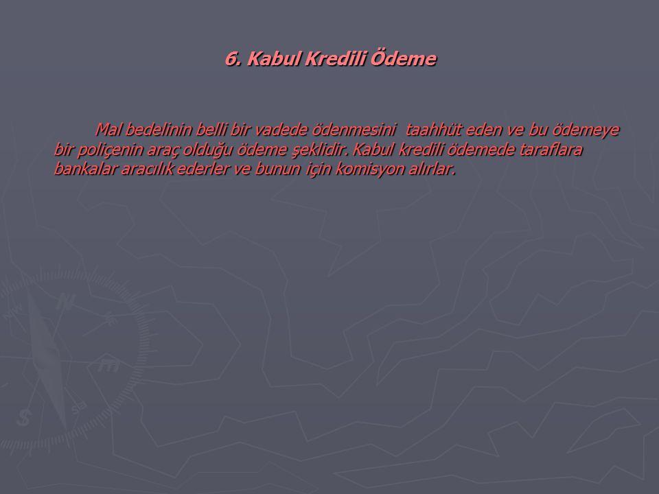 6. Kabul Kredili Ödeme