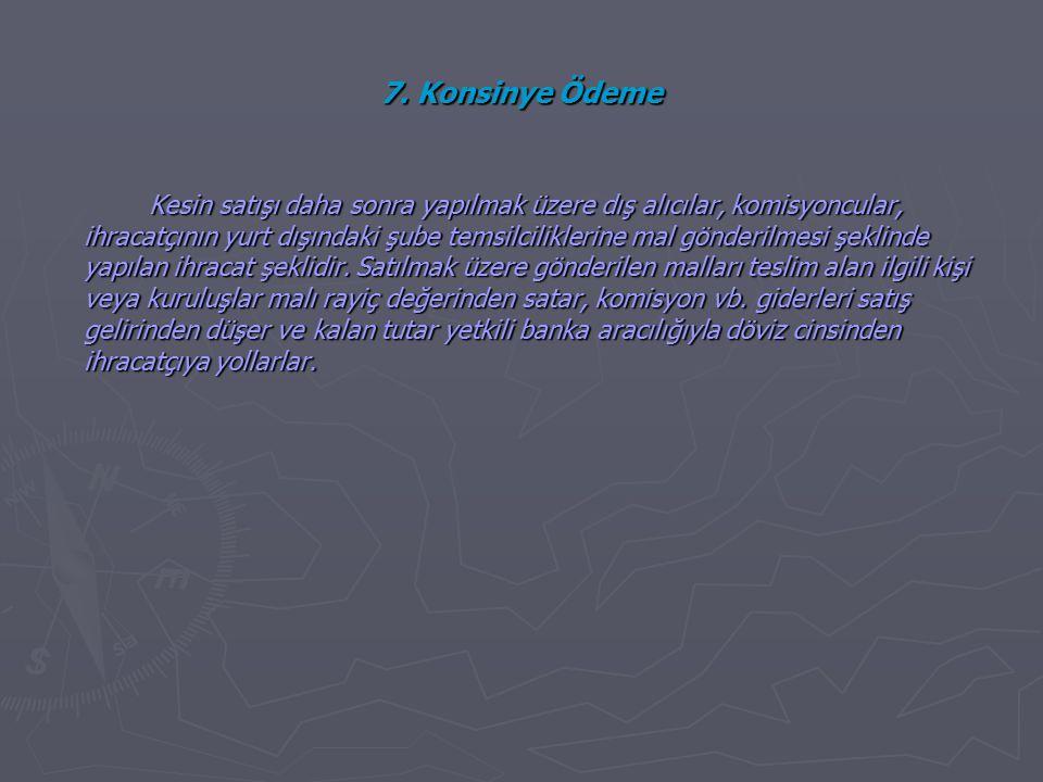 7. Konsinye Ödeme