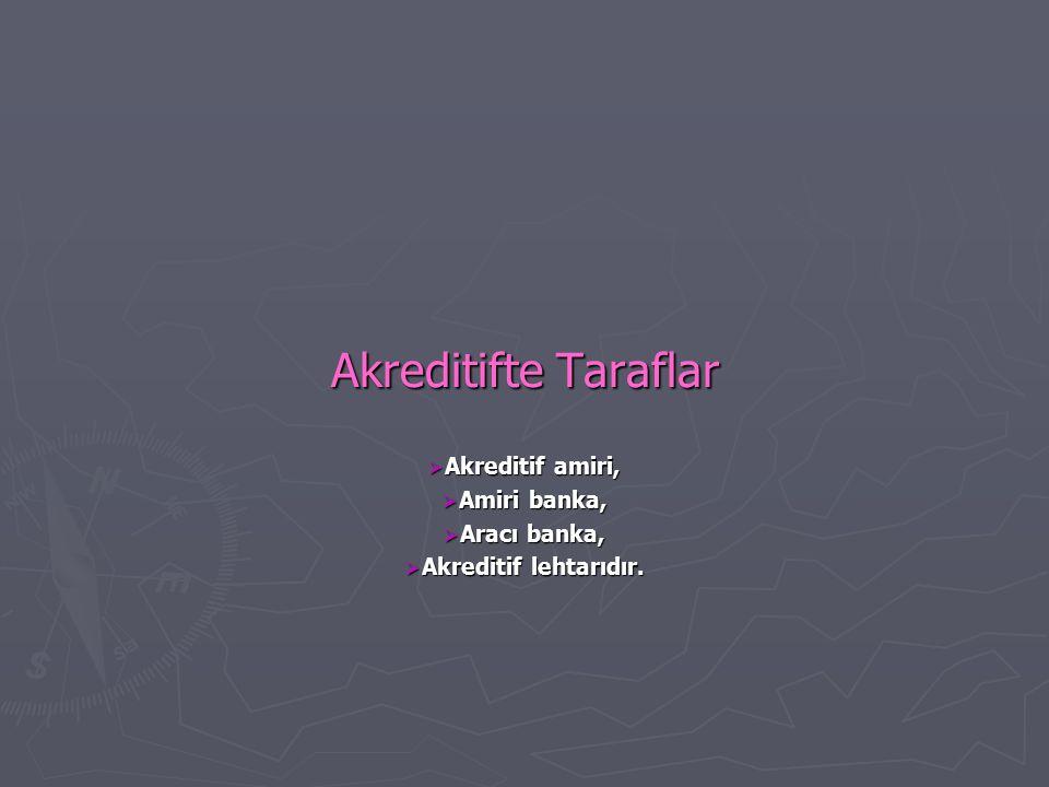 Akreditif amiri, Amiri banka, Aracı banka, Akreditif lehtarıdır.