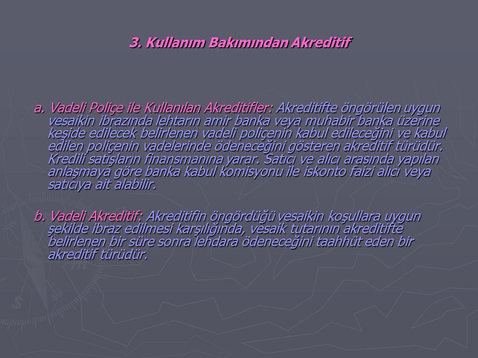 3. Kullanım Bakımından Akreditif
