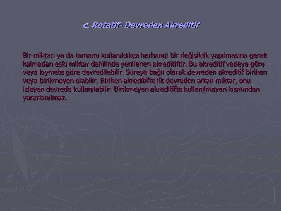 c. Rotatif- Devreden Akreditif