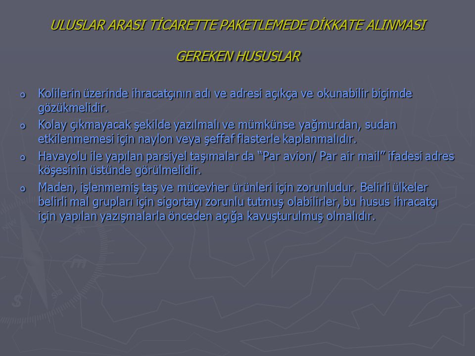 ULUSLAR ARASI TİCARETTE PAKETLEMEDE DİKKATE ALINMASI GEREKEN HUSUSLAR