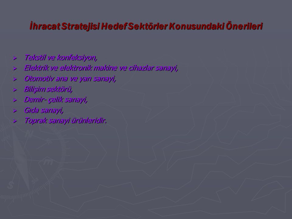 İhracat Stratejisi Hedef Sektörler Konusundaki Önerileri