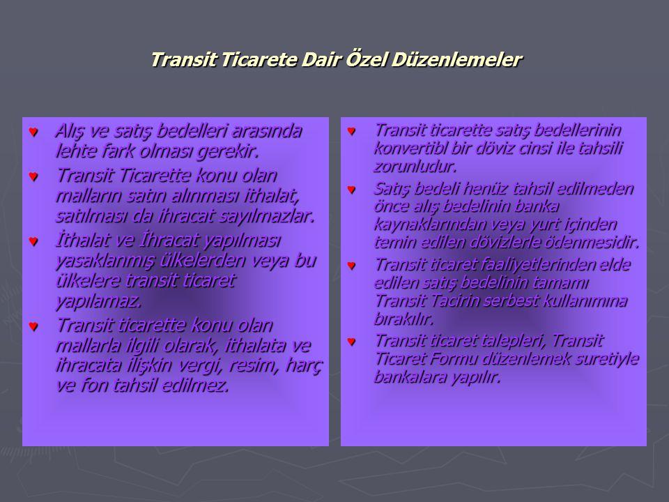 Transit Ticarete Dair Özel Düzenlemeler