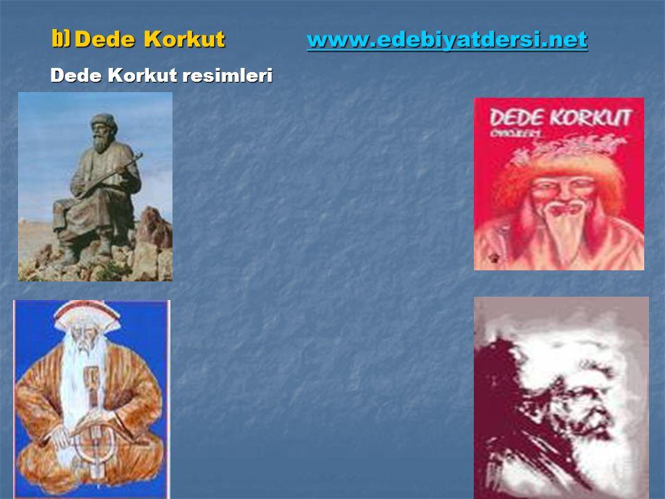 b) Dede Korkut www.edebiyatdersi.net
