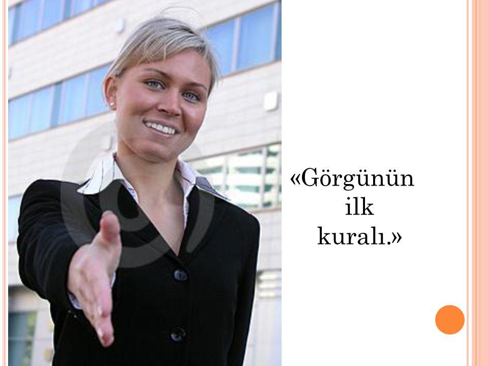 «Görgünün ilk kuralı.» Öğr.Gör.Ercan KOÇOĞLU | www.ercankocoglu.com | ercan@ercankocoglu.com | Uludağ Üniversitesi.