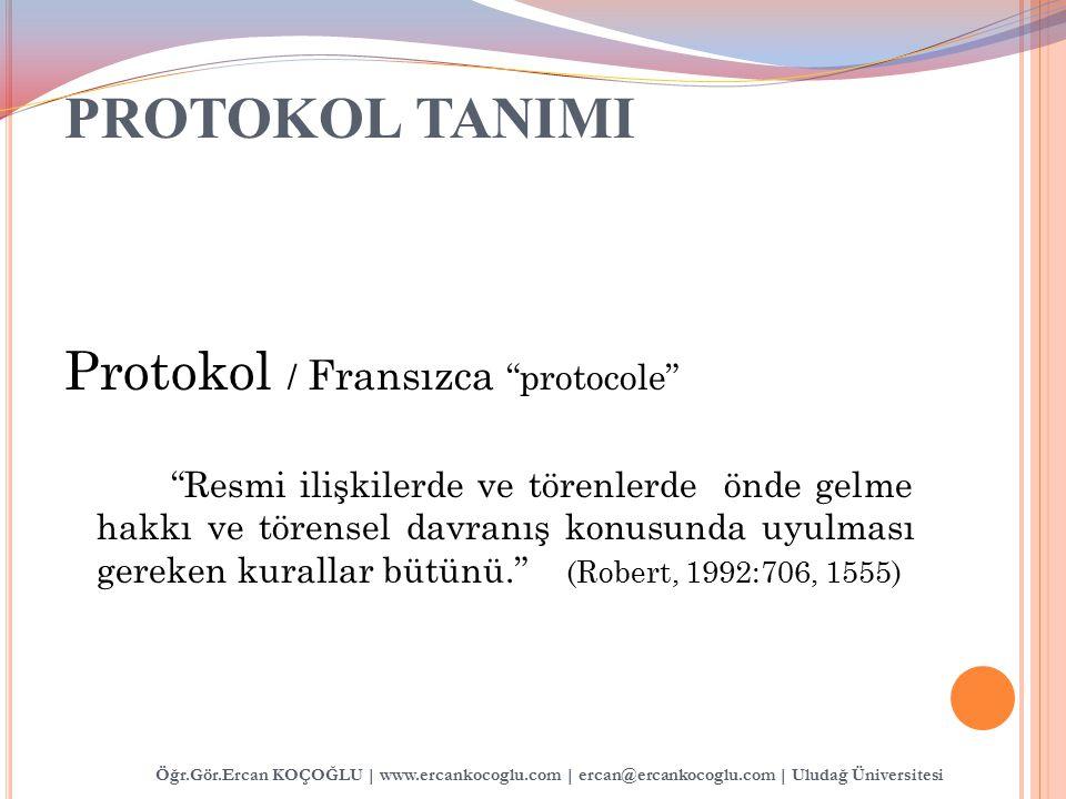 PROTOKOL TANIMI Protokol / Fransızca protocole