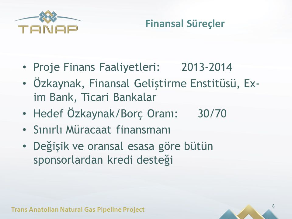 Finansal Süreçler Proje Finans Faaliyetleri: 2013-2014. Özkaynak, Finansal Geliştirme Enstitüsü, Ex-im Bank, Ticari Bankalar.